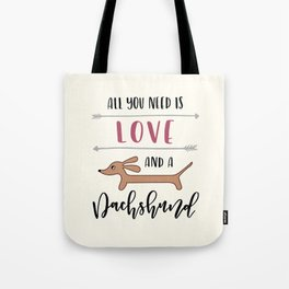 All You Need is Love and a Dachshund Tote Bag