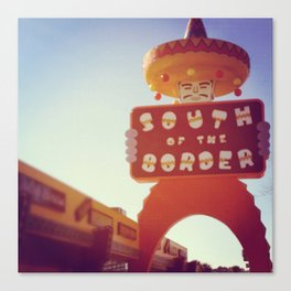South Of the Border! Canvas Print