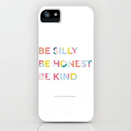 Be Silly, Be Honest, Be Kind Colourful Geometric iPhone Case