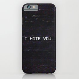 I HATE YOU. iPhone Case