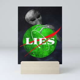 Aliens NASA Lies conspiracy. Funny but true. The Grays are here. Astronomy Galaxy Mini Art Print