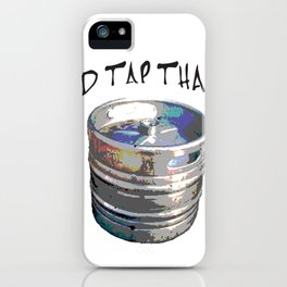 I'd Tap that iPhone Case