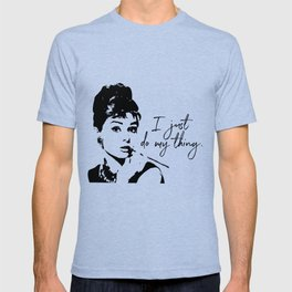 Audrey Hepburn, I Just Do My Thing. T-shirt