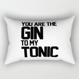 You Are The Gin To My Tonic Rectangular Pillow