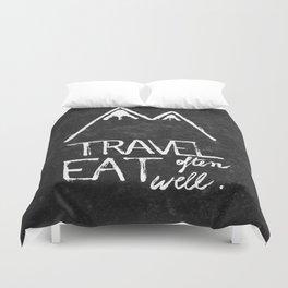 Travel often, eat well Duvet Cover