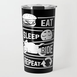 Eat Sleep Ride Repeat - Motorcycle Biker Street Travel Mug