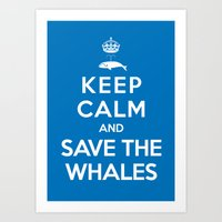 Keep Calm and Save the Whales Art Print