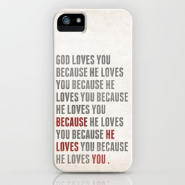 God Loves You Because... iPhone Case