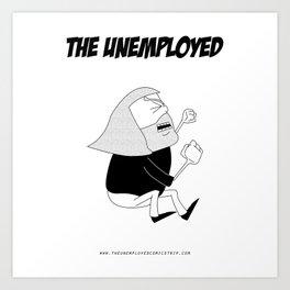 The Unemployed - Monni Art Print