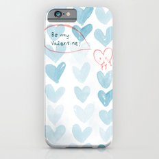 Be my Valentine. Slim Case iPhone 6s
