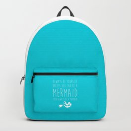 Always Be A Mermaid Funny Quote Backpack a30381f5b83bc