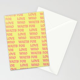 Who waits for Love - Typography Stationery Cards