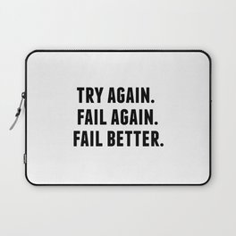 Try Again, Fail Again, Fail Better, Samel Beckett Quotes Laptop Sleeve