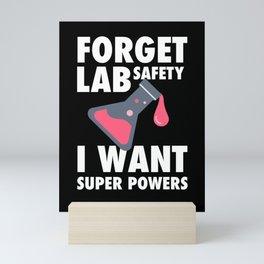 Forget Lab Safety I Want Super Powers Scientist Gift Chemist Mini Art Print