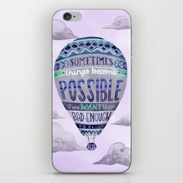 Things Become Possible iPhone Skin