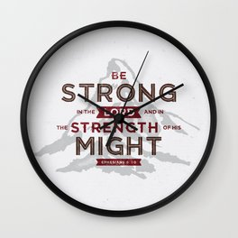 Be Strong in the Lord Wall Clock