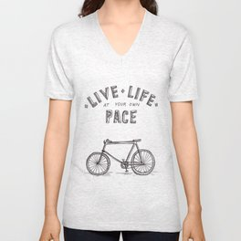 Live Life at Your Own Pace Unisex V-Neck