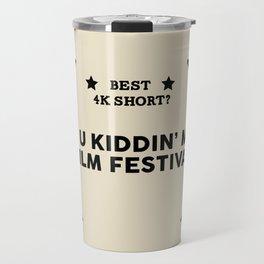 Film Festival Winner : Best 4K Short Travel Mug