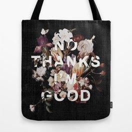 No Thanks I'm Good Tote Bag