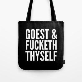 GOEST AND FUCKETH THYSELF (Black & White) Tote Bag