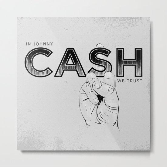 In Johnny Cash We Trust. Metal Print