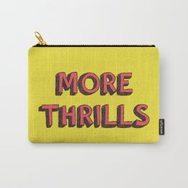 More Thrills Carry-All Pouch