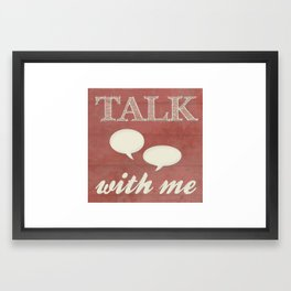 Talk With Me Framed Art Print