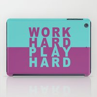 work hard iPad Cases featuring Work Hard Play Hard by Jackie Wyant