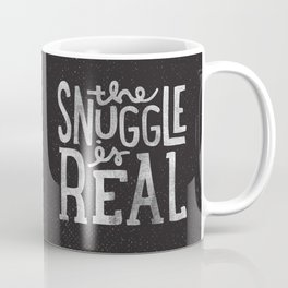 Snuggle is real - black Coffee Mug