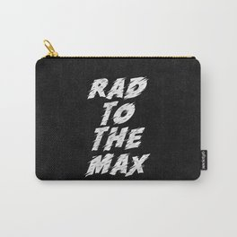 Rad to the Max black-white motivational typography poster bedroom wall home decor Carry-All Pouch