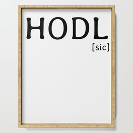 HODL [sic] famous Bitcoin reference Serving Tray