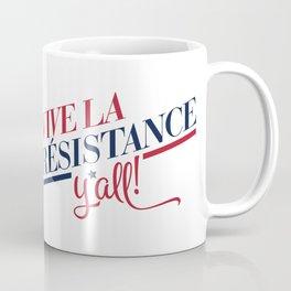 Vive La Résistance, y'all! Coffee Mug