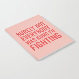 Surely Not Everybody Was Kung Fu Fighting, Quote Notebook