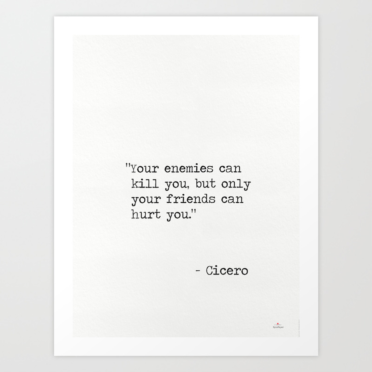 """cicero quotes """"your enemies can kill you but only your friends"""