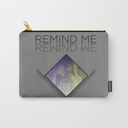 REMIND ME // REWIND WE Carry-All Pouch