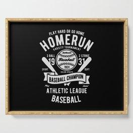 play hard or go home baseball champion Serving Tray