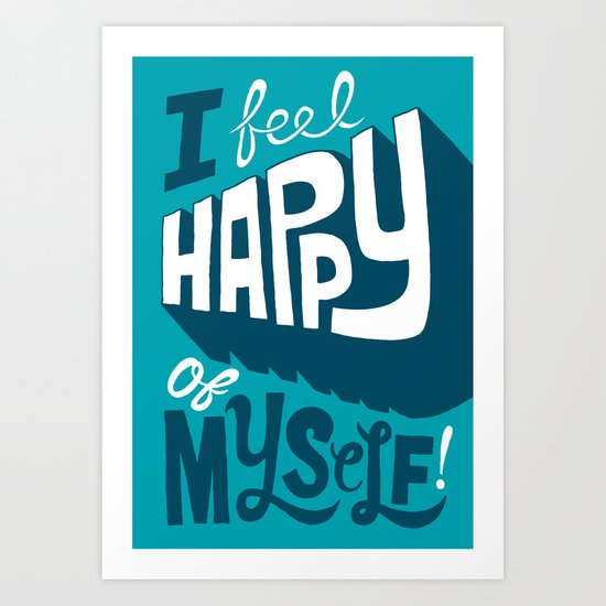 Happy of Myself Art Print