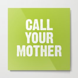 Call your mother- Lime Green Metal Print