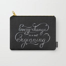 Every change is a New Beginning Carry-All Pouch