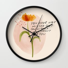 you have not missed out on what was meant for you Wall Clock
