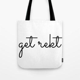 get rekt  Tote Bag