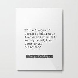 George Washington quote Metal Print