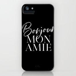 Bonjour Mon Amie iPhone Case