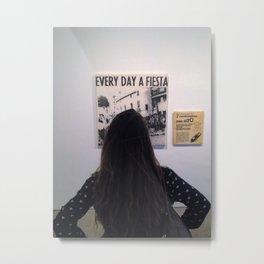 Everyday a fiesta Metal Print