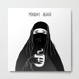 Monday again Metal Print