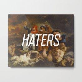 Haters Metal Print