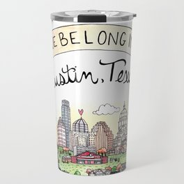 We Belong in Austin Travel Mug