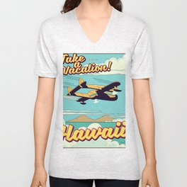 Take a Vacation! Hawaii Unisex V-Neck