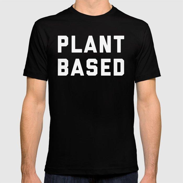 Plant Based Vegan Quote T-shirt
