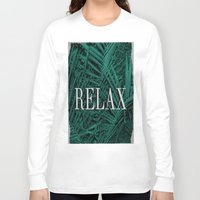 relax Long Sleeve T-shirts featuring RELAX by sincerelykarissa